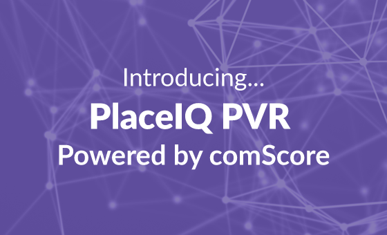 PlaceIQ & comScore Announce a New Way To Measure Cross-Channel