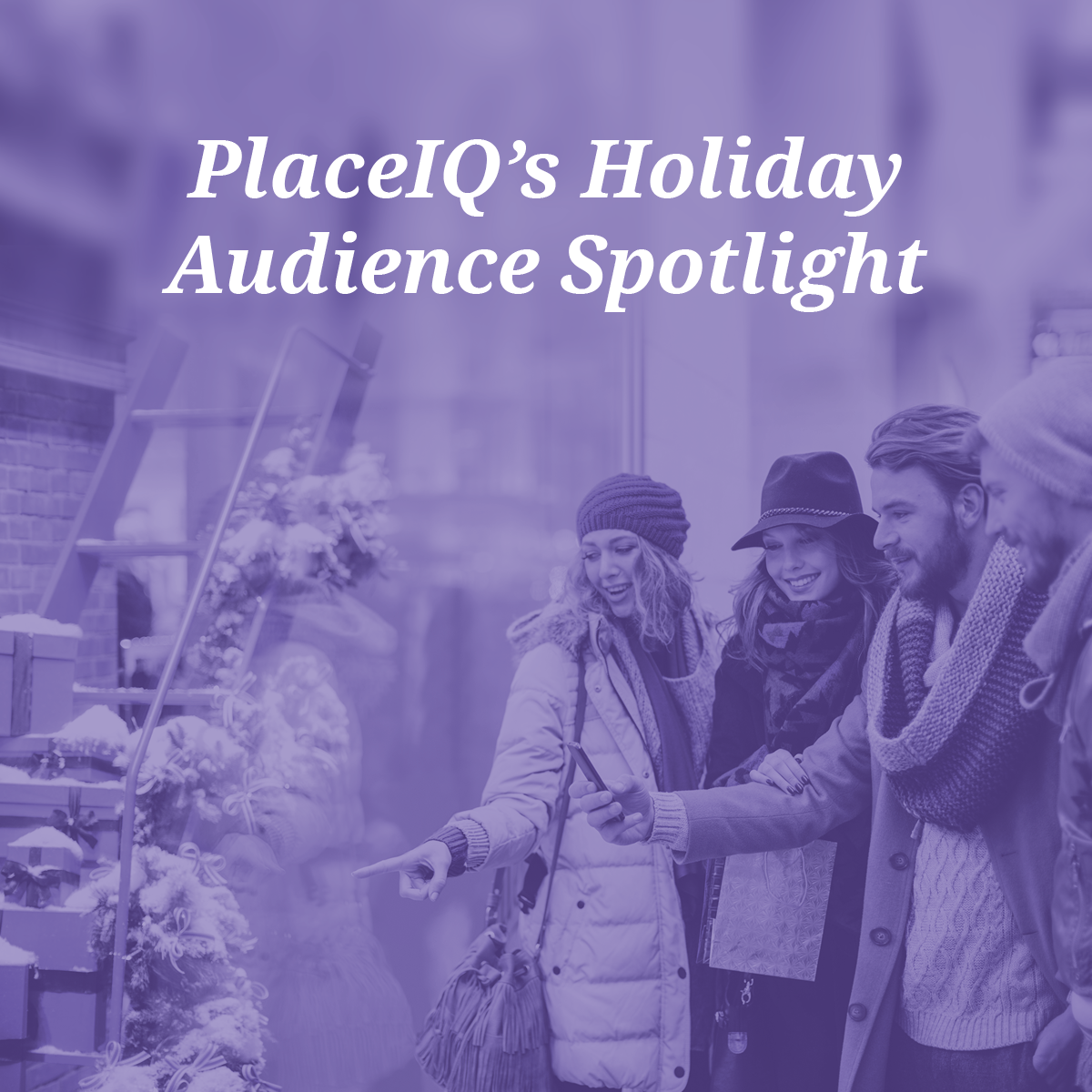 PlaceIQ's Holiday Audience Spotlight