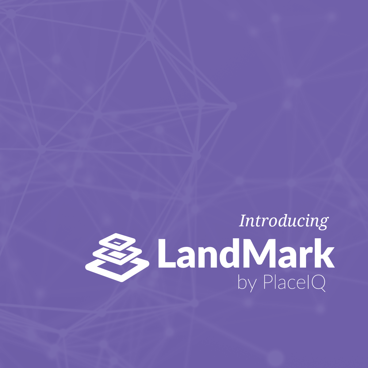 Introducing LandMark by PlaceIQ